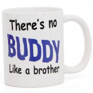 Printed Mug For Brother with Ceramic Material - Mugs