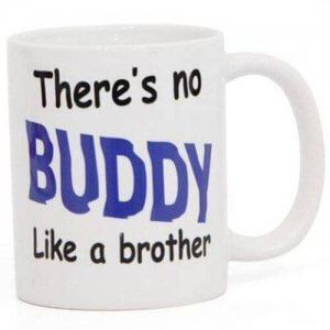 Printed Mug For Brother with Ceramic Material - Online Gifts